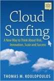 Thomas Koulopoulos' latest book on a very popular megatrend - Cloud Surfing: A New Way to Think About RIsk, Innovation, Scale and Success.