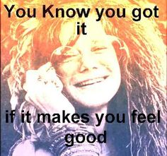 Janice Joplin(No Janice, I dont feel good, I cry all the time! I Love Music, Kinds Of Music, Music Is Life, Song Quotes, Music Quotes, Jimi Hendricks, Age Of Aquarius, Janis Joplin, Music Lyrics