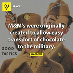 M's were originally created to allow easy transport of chocolate to the military. I read that in middle school about how the Mars Co. & Hershey's were racing to make the best candy for the military .my favorite candy 8 Facts, Wtf Fun Facts, True Facts, Random Facts, Random Stuff, Epic Facts, Funny Stuff, The More You Know, Good To Know