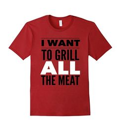 Funny Patriotic Shirt Grill All The Meat.  Every All American Patriot Wants To Wear A Patriotic Shirt Showing His Grill Powers By Wanting To Grill ALL the Meats. Steak, Hamburgers and Hot-dog's are no match for the Grilling Machine. Even The Frat Boys Will Love This Beer Drinking and Party Shirt. Advert link.