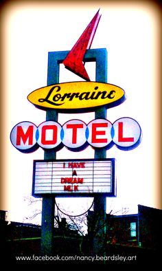 Lorraine Motel, Memphis, TN...............Visit www.facebook.com/nancy.beardsley.art to see more of my photos, art, quotes and Nashville Notes!