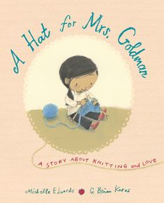 A Hat for Mrs. Goldman by Michelle Edwards, illustrated by G. Brian Karas (InfoSoup) Sophie first got a hat knit by Mrs. Goldman when she was a tiny baby. Now Sophie helps by making pom-poms for Mr… Love Book, This Book, Books About Kindness, How To Make A Pom Pom, Thing 1, Children's Picture Books, Winter Pictures, Kids Boxing, Cute Illustration