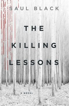 The Killing Lessons by Saul Black My rating: 5 of 5 stars