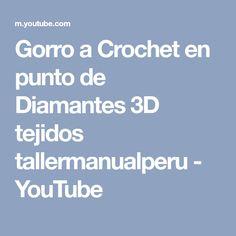 Gorro a Crochet en punto de Diamantes 3D tejidos tallermanualperu - YouTube