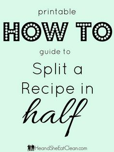 Split a recipe in half. No-brainer! It sounds super simple, right? Well, it might be easy and straight forward, but simple guides that speed up our time in the kitchen is what we are all about lately! We all love doing Sunday Food Prep, but anything that gives us even 5 minutes more in our d