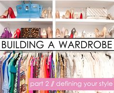 Building A Wardrobe Series: Part 2 � Defining Your Style
