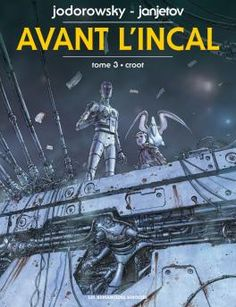 Avant l'Incal tome 3 - Croot