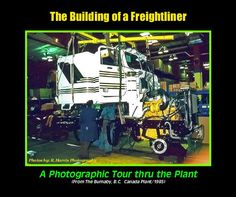 A complete photo book showing the assembly line of the building of a Freightliner truck at the Burnaby, B.C. Plant back in the late 80's .