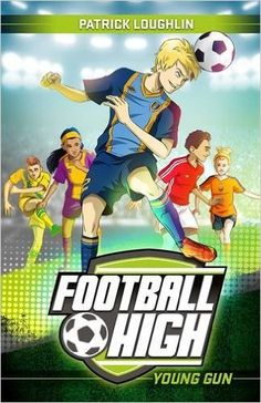 Young Gun (Football High): Patrick Loughlin: 9781925324501: Amazon.com: Books