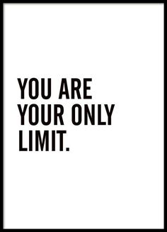 Poster mit dem Text You are your only limit. Poster with the text You are your only limit. Inspirational and motivational quote that makes it easier to st The Words, Motivational Posters, Quote Posters, Black Color Quotes, Black Quotes, Color Black, Desenio Posters, Mindful Living, Text You
