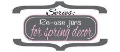 The Latest Find's Make It Create - DIY, Tutorials, Recipes, Digital Freebies: Re-using food jars for Spring decor...