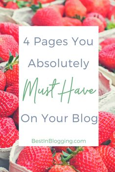 4 Pages You Absolutely Must Have On Your Blog
