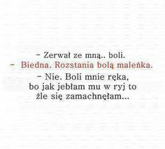 Boli ale nie tak bardzo jak go Poetry Quotes, True Quotes, Funny Quotes, I Hate People, Funny People, Couple Texts, Wtf Funny, Quotations, Poems