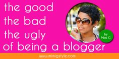 The Good, The Bad + The Ugly of Being a Blogger