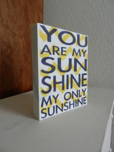 You are my SUNSHINE. www.charliebsdesigns.etsy.com