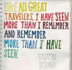 #Travel Quote: Like all great travelers, I have seen more than I remember and remember more than I have seen.