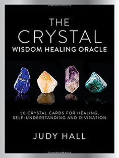 Crystal Wisdom Healing Oracle: 50 Oracle Cards for Healing, Self Understanding and Divination Cards  by Judy Hall http://amzn.to/2xaRTFl