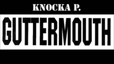 """KNOCKA P. """"GUTTERMOUTH"""" (snip) prod. by Beauthoven"""