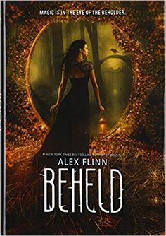 Beheld, Alex Flinn, 9780062134554, 5/2/17