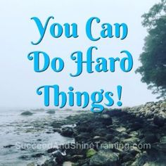 Motivation - You can do hard things.  direct sales motivation quote