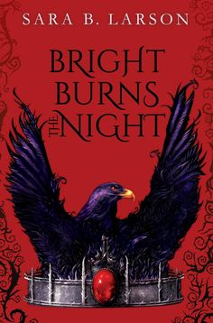 #CoverReveal   Bright Burns the Night (Untitled Duology, #2) by Sara B. Larson