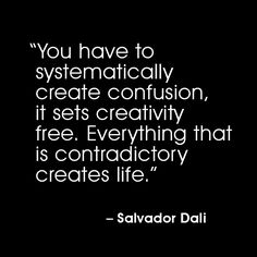 Quote - Salvador Dali This explains me alright! Words Quotes, Me Quotes, Sayings, Love Words, Beautiful Words, Salvador Dali Quotes, Salvador Dali Paintings, Artist Quotes, Creativity Quotes