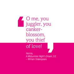 A Shakespeare quote for Valentine's Day, perchance? A lovely literary line from A Midsummer Night's Dream.