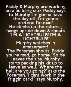 Paddy and murphy are working on a building site - funny irish jokes Funny Irish Jokes, Funniest Jokes, Funny Adult Jokes, Irish Memes, English Jokes, Silly Jokes, Inappropriate Jokes, Adult Humor, Paddy Jokes