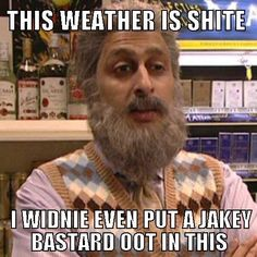 Navid on weather Still Game Quotes, Scottish Quotes, Scotland Funny, Father Ted, Funny Quotes, Funny Memes, Jokes, British Comedy, Comedy Tv