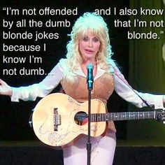 Dolly Parton on dumb blonde jokes. Over the years Dolly Parton has become known as much for her charm and wit as her music, or, you know, her boobs. And even in the case of those, she's the first one to crack a joke. Whatever the ins. Dolly Parton Zitate, Dumb Blonde Jokes, Dolly Parton Quotes, Funny Jokes, Hilarious, Funny Sayings, Girly, Look At You, I Love Music