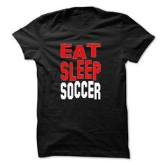 Awesome Soccer Lovers Tee Shirts Gift for you or your family member and your friend:  eat, sleep, soccer Tee Shirts T-Shirts