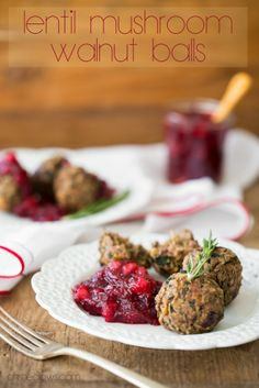 Lentil Mushroom Walnut Balls with Cranberry-Pear Sauce
