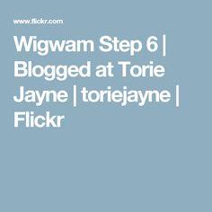 Wigwam Step 6 | Blogged at Torie Jayne | toriejayne | Flickr