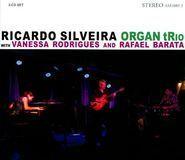 Ricardo Silveira Organ Trio [CD]