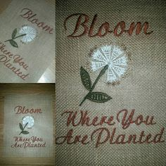 Check out this item in my Etsy shop https://www.etsy.com/listing/530710845/bloom-where-you-are-planted-burlap-bloom