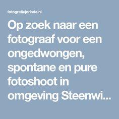 Op zoek naar een fotograaf voor een ongedwongen, spontane en pure fotoshoot in omgeving Steenwijk? Neem dan snel een kijkje en vraag vrijblijvend info aan.