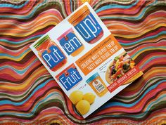 """I'm so excited for this book, with companion recipes, too!  Loved her last one!  """"Put 'Em Up Fruit"""""""