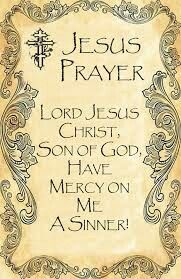 Lord Jesus Christ, Son of God, Have Mercy on Me a Sinner.