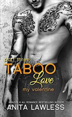 Taboo Love Part 3: My Valentine by Anita Lawless, http://www.amazon.com/dp/B00QTX9QHA/ref=cm_sw_r_pi_dp_WtJQub16MRHFZ