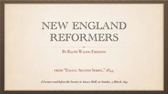 """New England Reformers,"" an essay by Ralph Waldo Emerson"