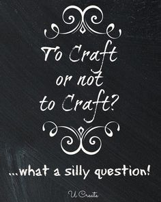 To craft or not to craft? What a silly question!! Craft Printable at U Create