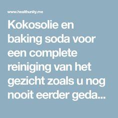 Kokosolie en baking soda voor een complete reiniging van het gezicht zoals u nog nooit eerder gedaan had