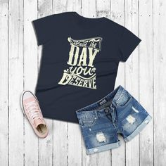 "This women's t-shirt is as honest as you can get. It's not always easy saying ""Have a nice day"" when you secretly wish that person has a life long butt itch and their arms are too short to reach. Well now you don't have to lie or be rude...just say 'Have the day you deserve' with this awesome typographic t-shirt ;) This women's t-shirt is comfortable yet fashionable and will go great with any summer outfit. Rock your passion for fashion with this t-shirt! It comes in a variety of colors :)"