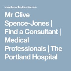 Mr Clive Spence-Jones   Find a Consultant   Medical Professionals   The Portland Hospital