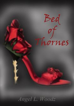 Book Cover Option...  © Bed of Thornes Trilogy, Book 1: Veronica Thorne is nearing her 30th birthday. An established painter who is quite comfortable financially, owning an art gallery in Dallas, TX. She has never questioned who she is and what she wants in life, until now. Veronica has an addiction, one that she is losing all control of.  Adrian, younger and open-minded, becomes a part of her mysterious world of secrets.
