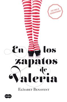 En los zapatos de Valeria - Elísabet Benavent