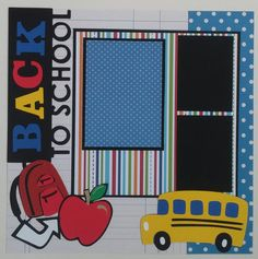 Back to School * First Day * premade scrapbook layout page Ohioscrapper