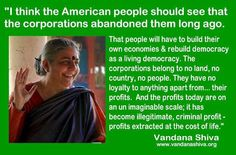 Vandana Shiva: The American people should see that corporations abandoned them long ago. Bernie Sanders, We Are The World, In This World, Troll, Vandana Shiva, Spiritus, Ms Gs, Greed, Social Issues