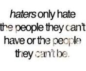 haters...