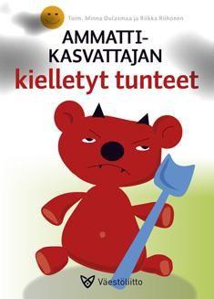 Ammattikasvattajan kielletyt tunteet /  Minna Oulasmaa ; Riikka Riihonen. Kirjassa perehdytään varhaiskasvatuksen työntekijöiden kokemuksiin työstään. Kasvattajat eivät aina koe työtehtäväänsä vain ihanaksi tai jokaista lasta herttaiseksi nöpönenäksi, vaan työssä koetaan myös monenlaisia hankaluuksia ja niiden aiheuttamia kielteisiä tunteita.